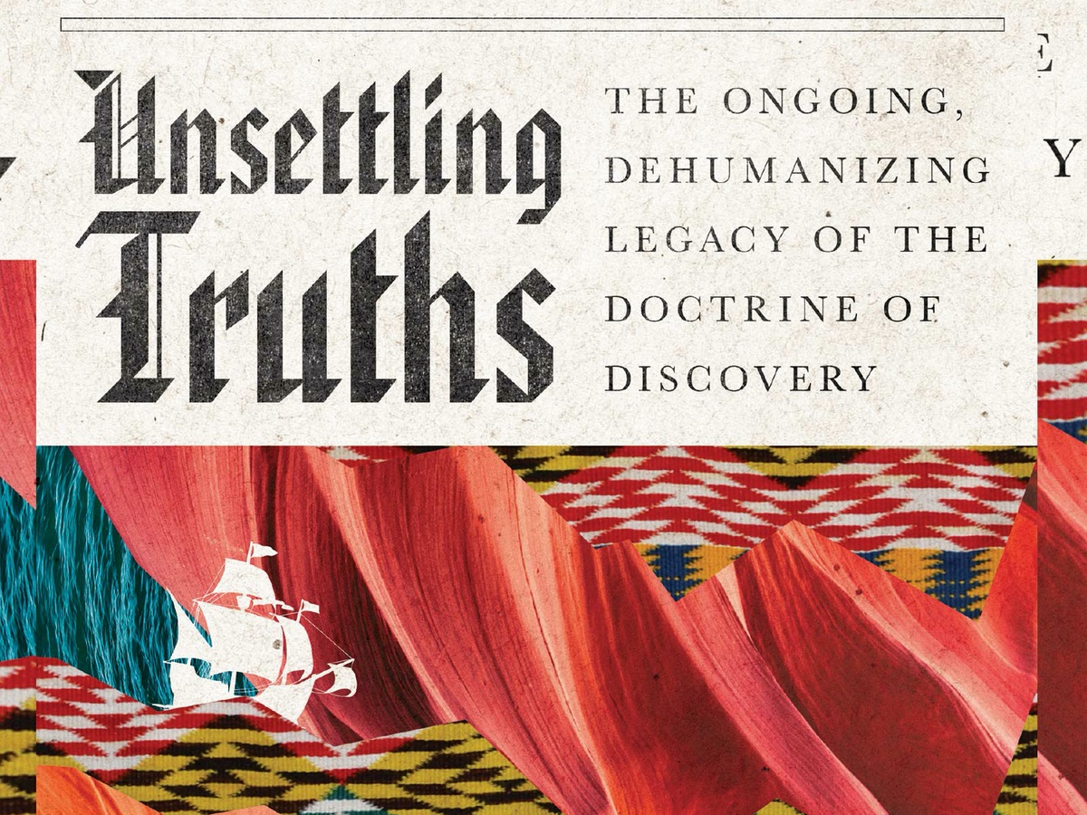 confronting-the-historical-offenses-of-the-doctrine-of-discovery-in-unsettling-truths